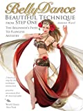 Belly Dance: Beautiful Technique from Step One, with Autumn Ward