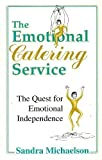The Emotional Catering Service, Sandra Michaelson, 1882631277