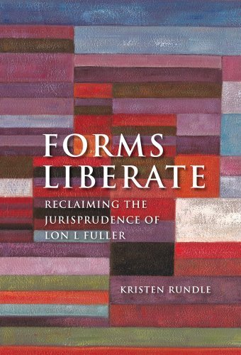 Forms Liberate: Reclaiming the Jurisprudence of Lon L Fuller Reprint edition by Rundle, Kristen (2013) Paperback pdf epub