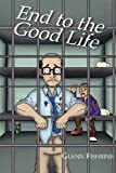 End to the Good Life, Glenn Fishbine, 0878395792