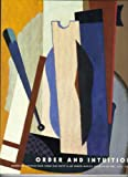 Order and Intuition : American Abstraction from the Patty and Jay Baker Naples Museum of Art, 1913-1954, Berman, Avis, 0980074525