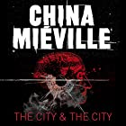 The City & The City Audiobook by China Mieville Narrated by John Lee