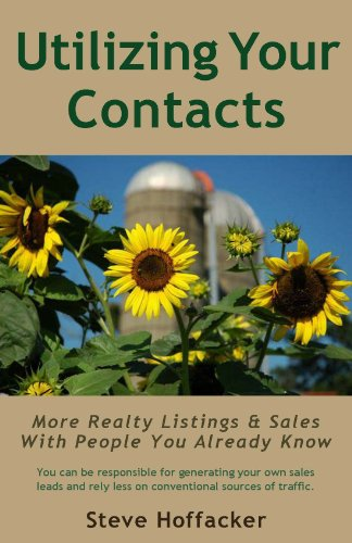 Utilizing Your Contacts: More Realty Listings & Sales With People You Already Know