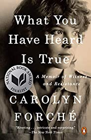 What You Have Heard Is True: A Memoir of Witness and Resistance (English Edition)