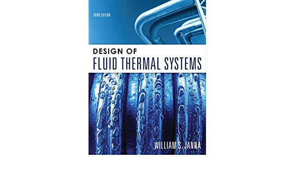 Design of fluid thermal systems william janna 9780495667681 books design of fluid thermal systems william janna 9780495667681 books amazon fandeluxe Images
