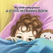 My Little Sleepyhead: A Good Morning Book