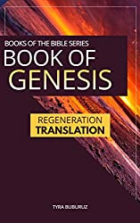 Book of Genesis: Regeneration Translation (Regeneration Translation Bible Series 1)
