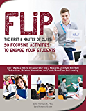 FLIP the First 5 Minutes of Class:  50 Focusing Activities to Engage Your Students: Use a focusing activity to minimize distractions, maintain momentum, and create more time for learning.