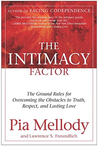 Download The Intimacy Factor: The Ground Rules for Overcoming the Obstacles to Truth, Respect, and Lasting Love pdf epub