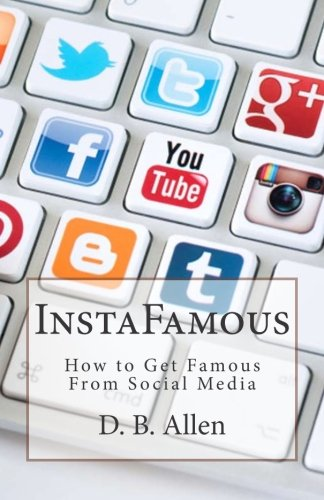 InstaFamous: How to get famous from social media. (Volume 1)