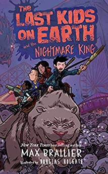 Sullivan Auto Group >> The Last Kids on Earth and the Nightmare King - Kindle edition by Max Brallier. Children Kindle ...