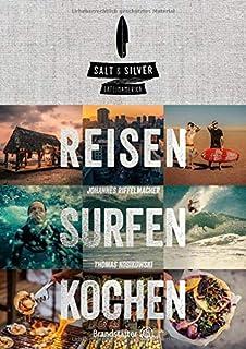 Salt & Silver: Travel, Surf, Cook [Idioma Inglés]: Amazon.es: Riffelmacher, Johannes, Kosikowski, Thomas: Libros en idiomas extranjeros