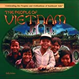 The People of Vietnam (Dolly Brittan. Celebrating the Peoples and Civilizations of Southeast Asia.)