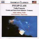 Glass: Violin Concerto / Prelude and Dance from Akhnaten / Company