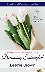 Becoming Entangled: A Pride and Prejudice Novella (A Dash of Darcy of Darcy Companion Stories)