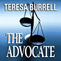 The Advocate (The Advocate Series): The Advocate, Book 1 Audiobook by Teresa Burrell Narrated by Summer Rona