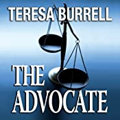 The Advocate (The Advocate Series): The Advocate, Book 1 | Teresa Burrell