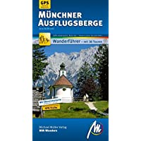 Münchner Ausflugsberge MM-Wandern: Wanderführer mit GPS-kartierten Wanderungen.