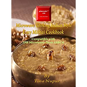 Gizmocooks Microwave Cooking Indian Style - Easy Mithai Cookbook for IFB model 25BC4 (Easy Microwave Mithai Cookbook)