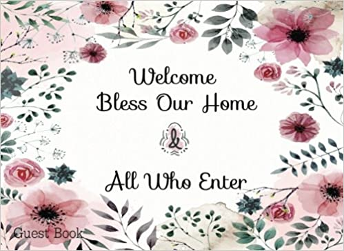 Welcome Bless Our Home & All Who Enter : Guest Book: Guest