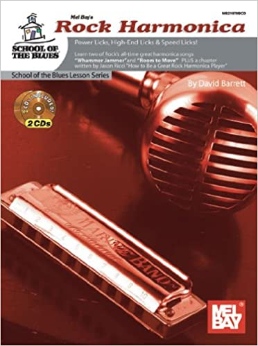 Amazon Com Mel Bay S Rock Harmonica Power Licks High End Licks Speed Licks School Of The Blues 9780786682799 Barrett David Books