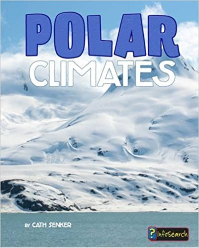 Polar Climates (Infosearch: Focus on Climate Zones)
