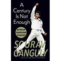 Century Is Not Enough: Inside the mind of a cricketing legend