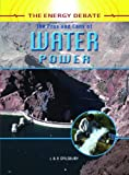 The Pros and Cons of Water Power, Richard Spilsbury and Louise Spilsbury, 1404237437