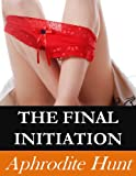The Final Initiation (The Initiation Book 5)