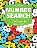 Fun Puzzlers Number Search: 101 Puzzles Volume 6: Large Print (Fun Puzzlers Large Print Number Search Books)