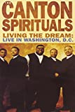 The Canton Spirituals - Living The Dream Live In Washington DC