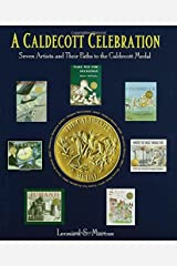 A Caldecott Celebration: Seven Artists and their Paths to the Caldecott Medal Hardcover