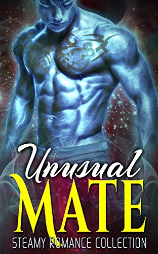 Unusual Mate: Steamy Romance Collection