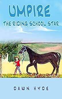Umpire - The Riding School Star: Horsenalities Book 3 by [Hyde, Dawn]
