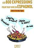 Petit Livre de - Les 800 expressions pour tout dire en espagnol