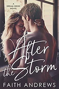 After the Storm (The Dream Series Book 2) by [Andrews, Faith]