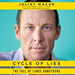 Cycle of Lies: The Fall of Lance Armstrong | Juliet Macur