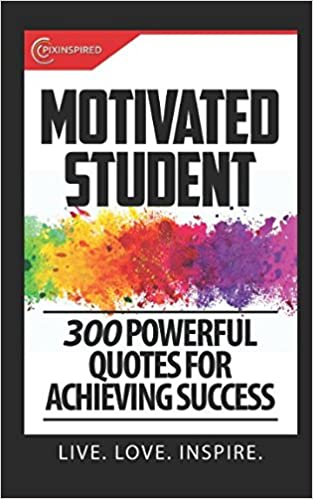 Motivated Student 300 Powerful Quotes For Living Your Best Life