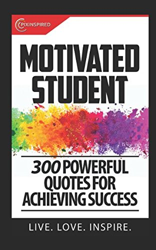 Download Motivated Student: 300 Powerful Quotes For Living Your Best Life PDF
