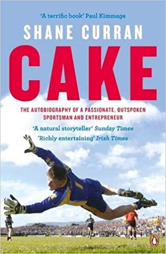 Cake: The Autobiography Of A Passionate Outspoken Sportsman And Entre by Curran Shane (2015-07-10)