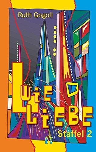 L wie Liebe (Staffel 2): Liebesroman Taschenbuch – 1. Juli 2009 Ruth Gogoll el!es-Verlag 3932499778 Bezug zu Lesben