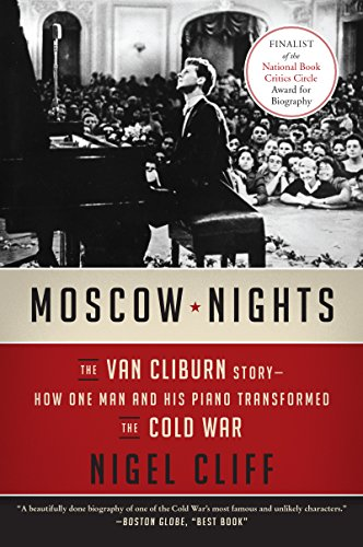 Moscow Nights: The Van Cliburn Story-How One Man and His Piano Transformed the Cold War cover