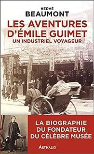Les aventures d'Emile Guimet (1836-1918), un industriel voyageur par Hervé Beaumont