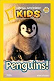 National Geographic Kids Readers: Penguins (National Geographic Kids Readers: Level 2 )