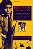 Mexicanos : A History of Mexicans in the United States, Gonzales, Manuel G., 0253353688