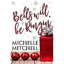 Bells Will Be Ringin': A Hilson Family Christmas Novella