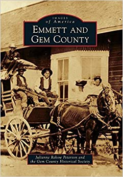 Book Emmett and Gem County (Images of America) by Julianne Rekow Peterson (2014-12-08)