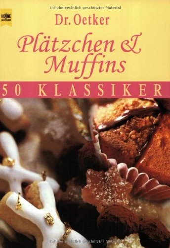 Plätzchen und Muffins: 50 Klassiker