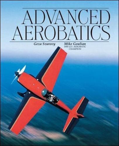 Advanced Aerobatics (Practical Flying)