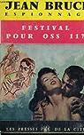 OSS 117 : Festival pour OSS 117 par Bruce